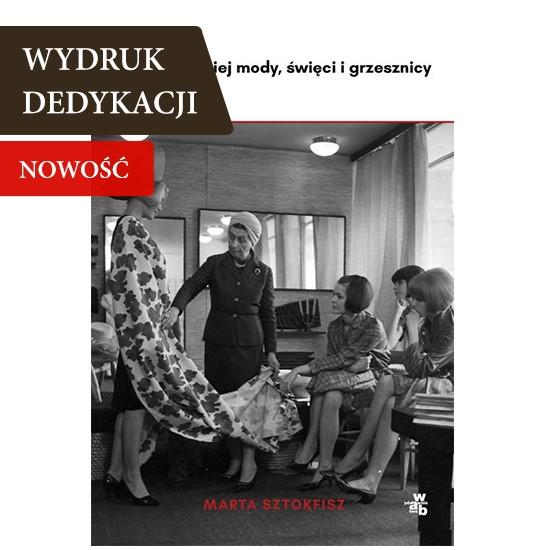 Caryca polskiej mody, święci i grzesznicy